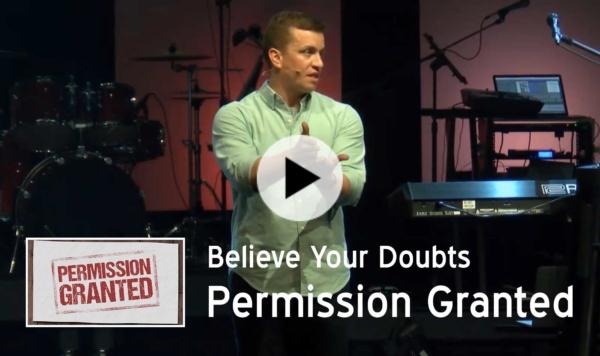 Believe your doubts